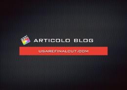 Final Cut Pro X - Articolo Blog