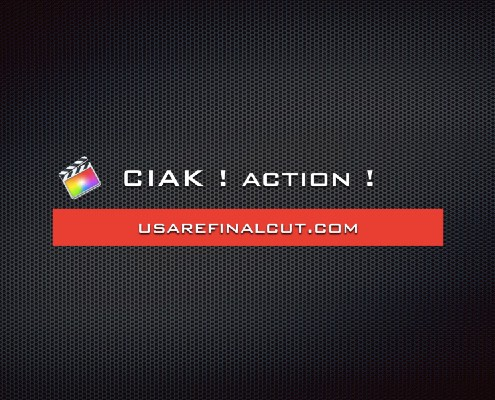 Final Cut Pro X - Ciak ! Action !