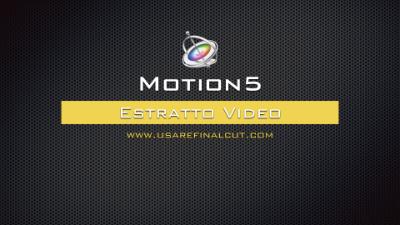 Motion 5 Estratto Video
